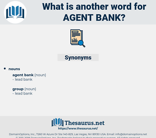 agent bank, synonym agent bank, another word for agent bank, words like agent bank, thesaurus agent bank