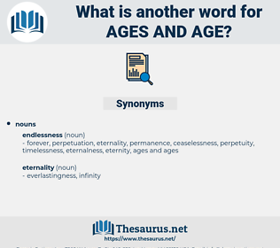 ages and age, synonym ages and age, another word for ages and age, words like ages and age, thesaurus ages and age
