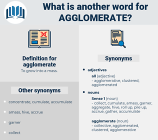 agglomerate, synonym agglomerate, another word for agglomerate, words like agglomerate, thesaurus agglomerate