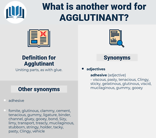 Agglutinant, synonym Agglutinant, another word for Agglutinant, words like Agglutinant, thesaurus Agglutinant