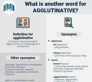 agglutinative, synonym agglutinative, another word for agglutinative, words like agglutinative, thesaurus agglutinative