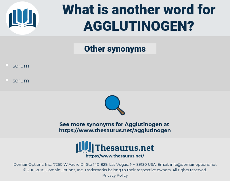 agglutinogen, synonym agglutinogen, another word for agglutinogen, words like agglutinogen, thesaurus agglutinogen