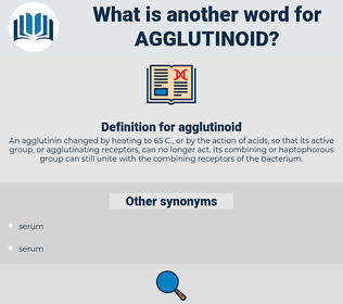 agglutinoid, synonym agglutinoid, another word for agglutinoid, words like agglutinoid, thesaurus agglutinoid