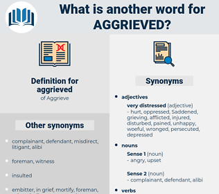 aggrieved, synonym aggrieved, another word for aggrieved, words like aggrieved, thesaurus aggrieved