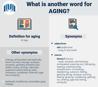 aging, synonym aging, another word for aging, words like aging, thesaurus aging