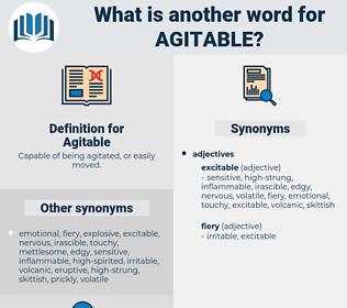 Agitable, synonym Agitable, another word for Agitable, words like Agitable, thesaurus Agitable