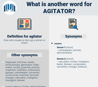 agitator, synonym agitator, another word for agitator, words like agitator, thesaurus agitator