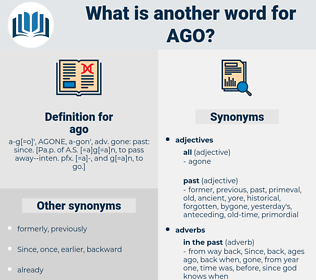 ago, synonym ago, another word for ago, words like ago, thesaurus ago