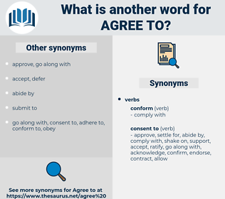 agree to, synonym agree to, another word for agree to, words like agree to, thesaurus agree to