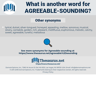 agreeable-sounding, synonym agreeable-sounding, another word for agreeable-sounding, words like agreeable-sounding, thesaurus agreeable-sounding