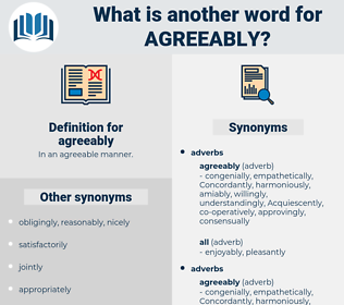agreeably, synonym agreeably, another word for agreeably, words like agreeably, thesaurus agreeably