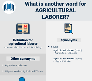 agricultural laborer, synonym agricultural laborer, another word for agricultural laborer, words like agricultural laborer, thesaurus agricultural laborer