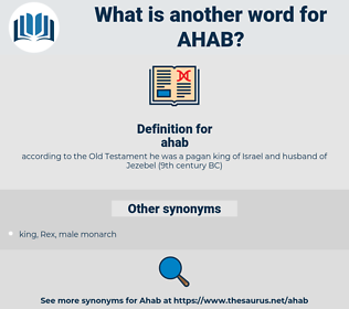 ahab, synonym ahab, another word for ahab, words like ahab, thesaurus ahab