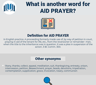 AID PRAYER, synonym AID PRAYER, another word for AID PRAYER, words like AID PRAYER, thesaurus AID PRAYER