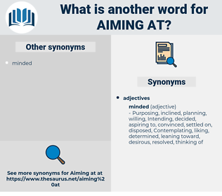 aiming at, synonym aiming at, another word for aiming at, words like aiming at, thesaurus aiming at