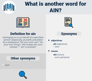 ain, synonym ain, another word for ain, words like ain, thesaurus ain