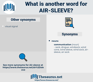 air sleeve, synonym air sleeve, another word for air sleeve, words like air sleeve, thesaurus air sleeve