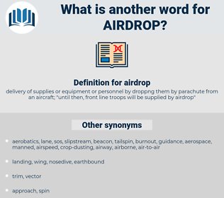 airdrop, synonym airdrop, another word for airdrop, words like airdrop, thesaurus airdrop