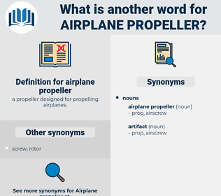 airplane propeller, synonym airplane propeller, another word for airplane propeller, words like airplane propeller, thesaurus airplane propeller