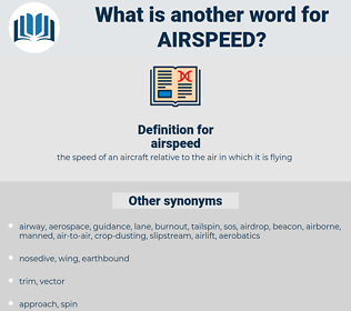 airspeed, synonym airspeed, another word for airspeed, words like airspeed, thesaurus airspeed