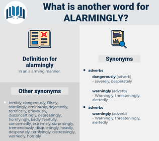 alarmingly, synonym alarmingly, another word for alarmingly, words like alarmingly, thesaurus alarmingly