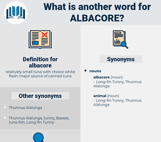 albacore, synonym albacore, another word for albacore, words like albacore, thesaurus albacore