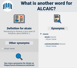 alcaic, synonym alcaic, another word for alcaic, words like alcaic, thesaurus alcaic