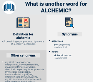 alchemic, synonym alchemic, another word for alchemic, words like alchemic, thesaurus alchemic