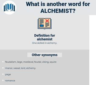 alchemist, synonym alchemist, another word for alchemist, words like alchemist, thesaurus alchemist