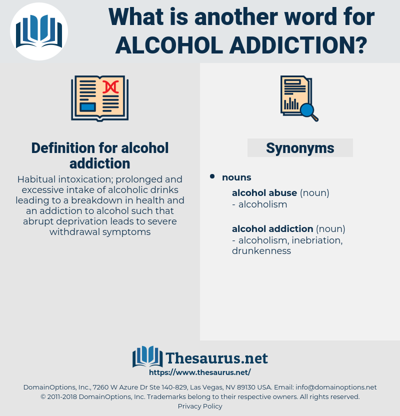 alcohol addiction, synonym alcohol addiction, another word for alcohol addiction, words like alcohol addiction, thesaurus alcohol addiction