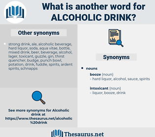 alcoholic drink, synonym alcoholic drink, another word for alcoholic drink, words like alcoholic drink, thesaurus alcoholic drink