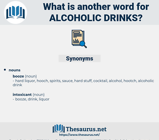 alcoholic drinks, synonym alcoholic drinks, another word for alcoholic drinks, words like alcoholic drinks, thesaurus alcoholic drinks