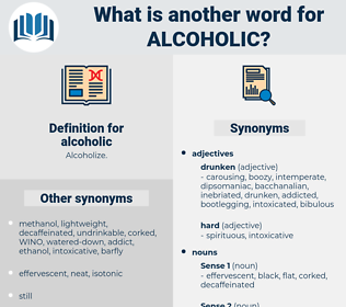 alcoholic, synonym alcoholic, another word for alcoholic, words like alcoholic, thesaurus alcoholic