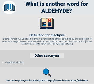 aldehyde, synonym aldehyde, another word for aldehyde, words like aldehyde, thesaurus aldehyde