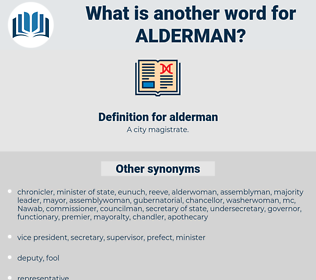 alderman, synonym alderman, another word for alderman, words like alderman, thesaurus alderman
