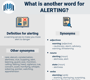 alerting, synonym alerting, another word for alerting, words like alerting, thesaurus alerting