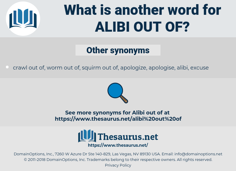 alibi out of, synonym alibi out of, another word for alibi out of, words like alibi out of, thesaurus alibi out of