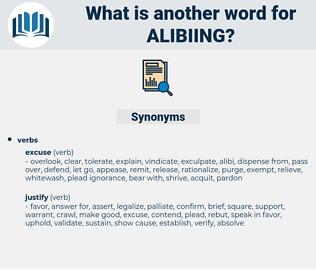 alibiing, synonym alibiing, another word for alibiing, words like alibiing, thesaurus alibiing