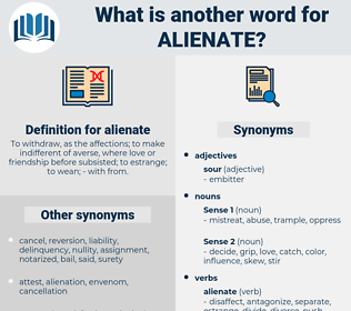 alienate, synonym alienate, another word for alienate, words like alienate, thesaurus alienate