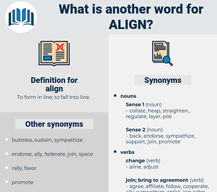 align, synonym align, another word for align, words like align, thesaurus align