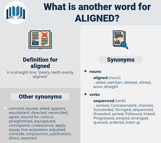 aligned, synonym aligned, another word for aligned, words like aligned, thesaurus aligned