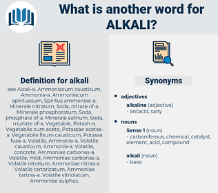 alkali, synonym alkali, another word for alkali, words like alkali, thesaurus alkali
