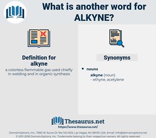 alkyne, synonym alkyne, another word for alkyne, words like alkyne, thesaurus alkyne