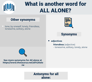 all alone, synonym all alone, another word for all alone, words like all alone, thesaurus all alone