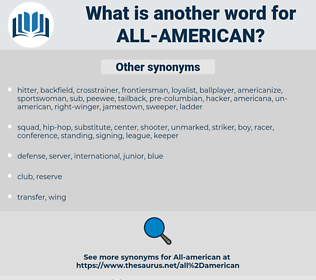 all-American, synonym all-American, another word for all-American, words like all-American, thesaurus all-American