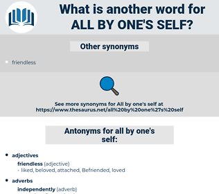 all by one's self, synonym all by one's self, another word for all by one's self, words like all by one's self, thesaurus all by one's self