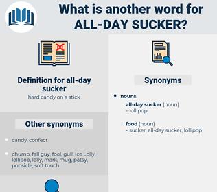 all-day sucker, synonym all-day sucker, another word for all-day sucker, words like all-day sucker, thesaurus all-day sucker