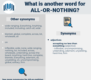 all-or-nothing, synonym all-or-nothing, another word for all-or-nothing, words like all-or-nothing, thesaurus all-or-nothing