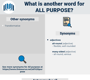 all-purpose, synonym all-purpose, another word for all-purpose, words like all-purpose, thesaurus all-purpose