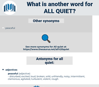all quiet, synonym all quiet, another word for all quiet, words like all quiet, thesaurus all quiet